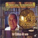 16 Exitos De Oro by Acosta, Alci (2005-04-26)
