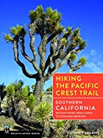 Hiking the Pacific Crest Trail: Southern California Section Hiking from Campo to Tuolumne Meadows