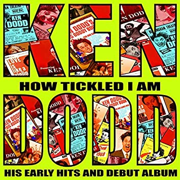 How Tickled I Am - His Early Hits And Debut Album