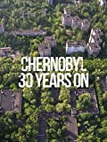 Chernobyl: 30 Years On