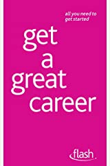 Get a Great Career: Flash Kindle Edition