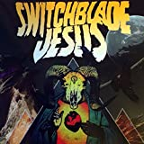 Switchblade Jesus