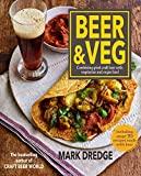 Beer and Veg: Combining great craft beer with vegetarian and vegan food (English Edition)