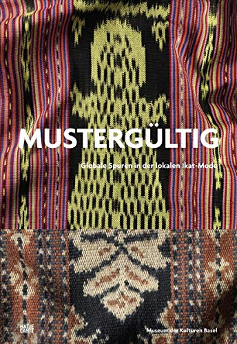 Mustergültig: Globale Spuren in der lokalen Ikat-Mode (Kulturgeschichte)