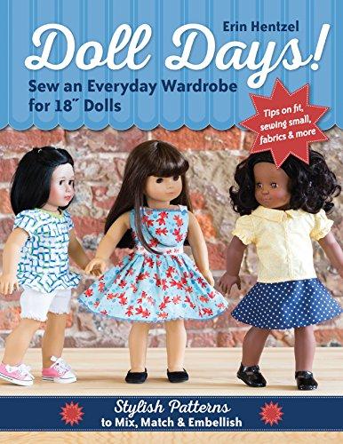 Doll Days! Sew an Everyday Wardrobe for 18' Dolls: Stylish Patterns to Mix, Match & Embellish (English Edition)