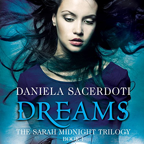 Dreams: The Sarah Midnight Trilogy, Book 1 audiobook cover art