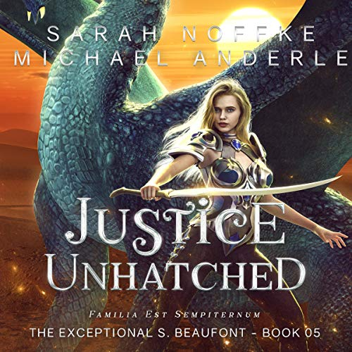 Justice Unhatched Audiobook By Sarah Noffke, Michael Anderle cover art