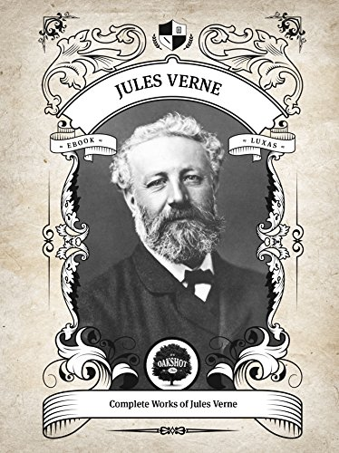 Oakshot Complete Works of Jules Verne (Illustrated/Inline Footnotes) (Classics Book 20) (English Edition)