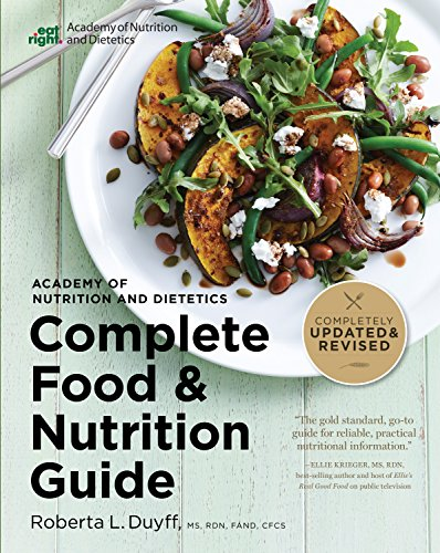 Compare Textbook Prices for Academy of Nutrition and Dietetics Complete Food and Nutrition Guide, 5th Ed 5th Revised & Updated ed. Edition ISBN 9780544520585 by Duyff, Roberta Larson