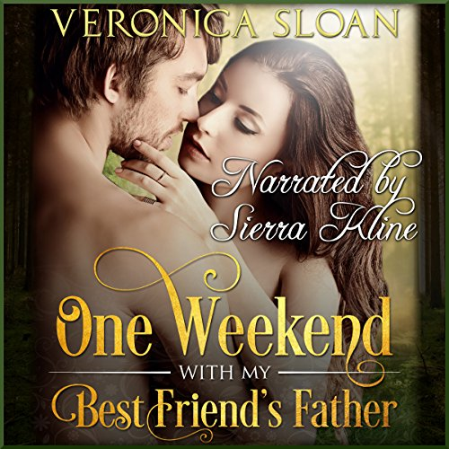 One Weekend with My Best Friend's Father                   By:                                                                                                                                 Veronica Sloan                               Narrated by:                                                                                                                                 Sierra Kline                      Length: 2 hrs and 18 mins     14 ratings     Overall 4.4