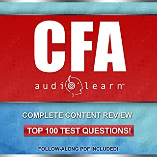CFA AudioLearn - Complete Audio Review for Chartered Financial Analyst (CFA) Level One Exam audiobook cover art