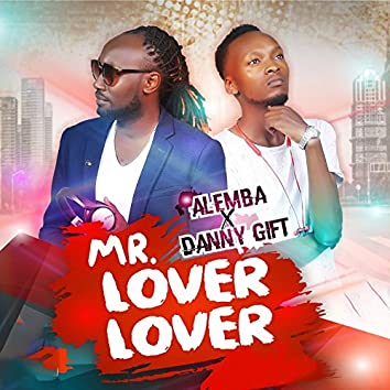 Mr. Lover Lover (feat. Danny Gift)