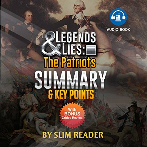 Legends and Lies: The Patriots | Summary & Key Points with Bonus Critics Review audiobook cover art