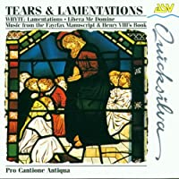 Tears & Lamentations by Pro Cantione Antiqua
