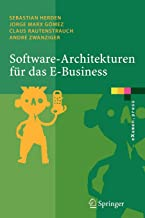 Software-Architekturen für das E-Business: Enterprise-Application-Integration mit verteilten Systemen (eXamen.press)
