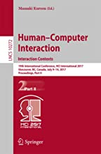 Human-Computer Interaction. Interaction Contexts: 19th International Conference, HCI International 2017, Vancouver, BC, Canada, July 9-14, 2017, Proceedings, ... Notes in Computer Science Book 10272)