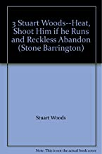 3 Stuart Woods--Heat, Shoot Him if he Runs and Reckless Abandon (Stone Barrington)