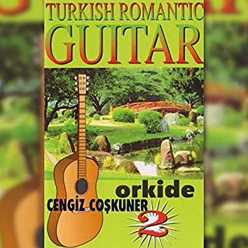 Orkide, Vol. 2 (Turkish Romantic Guitar)