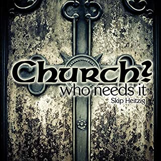 Church? Who Needs It audiobook cover art