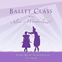 Ballet Class with Alice in Wonderland: Music from