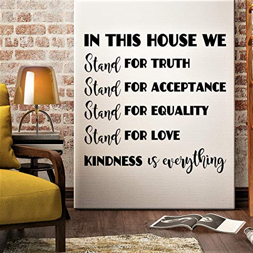in This House We Stand for Truth Acceptance Equality Love Kindness Vinyl Wall Decal Wall Decor Sticker (18' x 18' Inches)