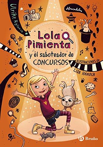 Lola Pimienta, 3. Lola y el saboteador de concursos (Castellano - A PARTIR DE 8 AÑOS - PERSONAJES - Lola Pimienta)