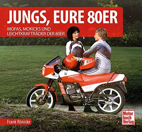 Jungs, Eure 80er: Mofas, Mokicks und Leichtkrafträder der 80er