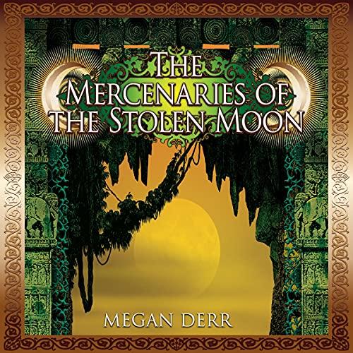 The Mercenaries of the Stolen Moon cover art