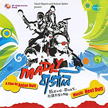 Madly Bangali (Original Motion Picture Soundtrack)