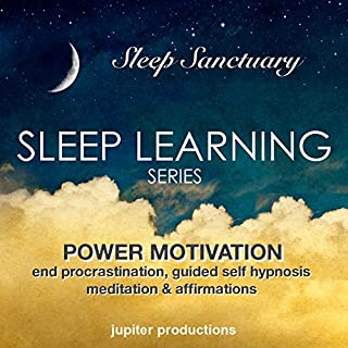 Power Motivation, End Procrastination     Sleep Learning, Guided Self Hypnosis, Meditation & Affirmations              By:                                                                                                                                 Jupiter Productions                               Narrated by:                                                                                                                                 Anna Thompson                      Length: 3 hrs and 29 mins     3 ratings     Overall 4.7