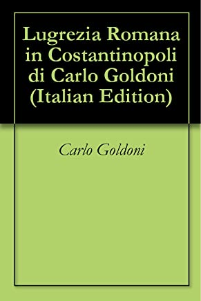 Lugrezia Romana in Costantinopoli di Carlo Goldoni