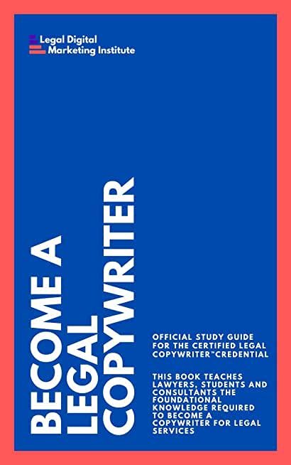 Become a Legal Copywriter: Official Study Guide for the Certified Legal Copywriter™ credential (English Edition)