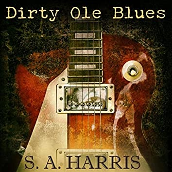Dirty Ole Blues