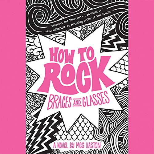 How to Rock Braces and Glasses cover art
