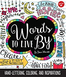 Words to Live By - Creative Hand Lettering, Coloring & Inspirations