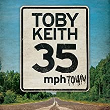 35 MPH Town by Toby Keith (2015-05-04)