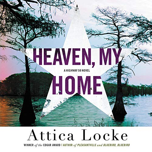 Heaven, My Home Audiobook By Attica Locke cover art