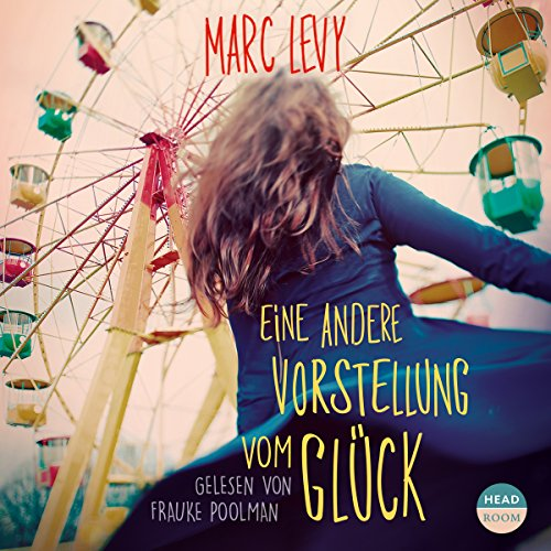 Eine andere Vorstellung vom Glück                   By:                                                                                                                                 Marc Levy                               Narrated by:                                                                                                                                 Frauke Poolman                      Length: 9 hrs and 24 mins     Not rated yet     Overall 0.0