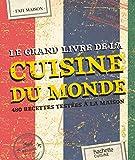 Le Grand Livre Fait Maison Cuisine du Monde - 480 recettes testées à la maison