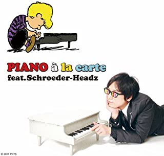 PIANO à la carte feat.Schroeder-Headz