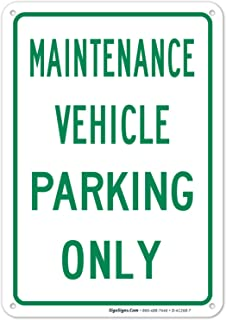 Maintenance Vehicle Parking Only Sign 10x7 Rust Free Aluminum, Weather/Fade Resistant, Easy Mounting, Indoor/Outdoor Use, ...