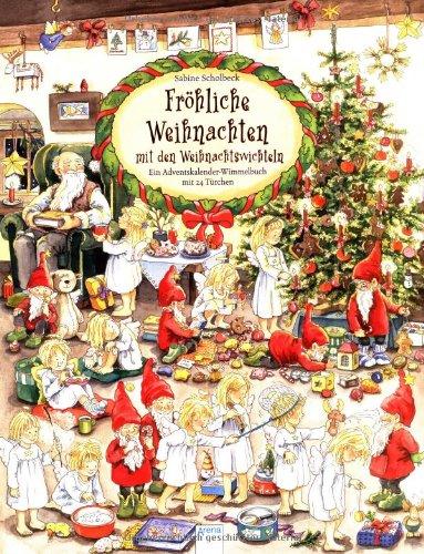 Fröhliche Weihnachten mit den Weihnachtswichteln: Ein Adventskalender-Wimmelbuch mit 24 Türchen