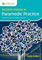 Decision Making in Paramedic Practice by Class Publishing
