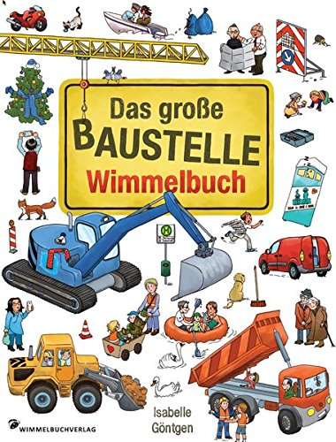 Das große Baustelle Wimmelbuch: Kinderbücher ab 2 Jahre mit fortlaufenden Geschichten