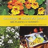 Sauvages et belles du jardin - Des plantes à cuisiner