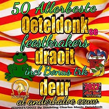 Oeteldonk Draoit Deur - De 50 Allerbeste Feestkrakers (2021 Remastered Remix)