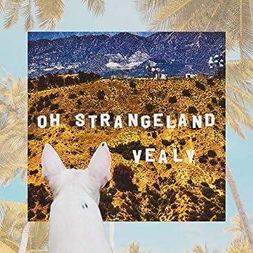 Oh Strangeland