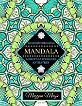 Libro de Colorear Mandala (Libro para Colorear Antiestrés): Libro de Mandalas para Adultos. Más de 100 Páginas para Colorear para Descansar, Relajarse, Soñar y Meditar.