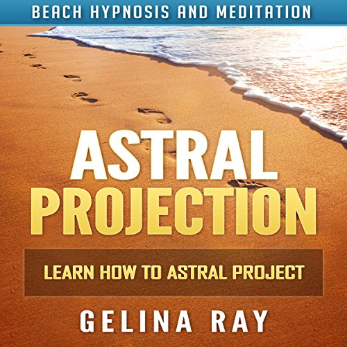 Astral Projection: Learn How to Astral Project with Beach Hypnosis and Meditation audiobook cover art