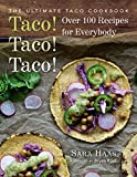 Taco! Taco! Taco!: The Ultimate Taco Cookbook - Over 100 Recipes for Everybody